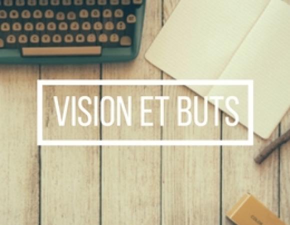 Vision et buts